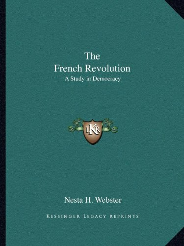 9781162625928: The French Revolution: A Study in Democracy
