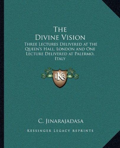 9781162626451: The Divine Vision: Three Lectures Delivered at the Queen's Hall, London and One Lecture Delivered at Palermo, Italy