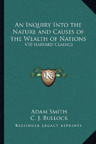 9781162627090: An Inquiry Into the Nature and Causes of the Wealth of Nations: V10 Harvard Classics