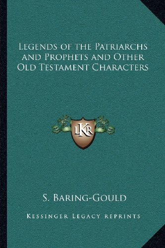 9781162627625: Legends of the Patriarchs and Prophets and Other Old Testament Characters