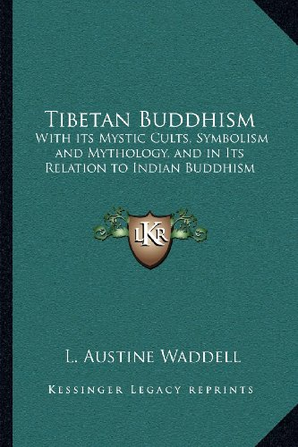9781162627984: Tibetan Buddhism: With its Mystic Cults, Symbolism and Mythology, and in Its Relation to Indian Buddhism