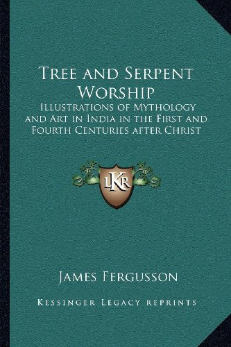 9781162628158: Tree and Serpent Worship: Illustrations of Mythology and Art in India in the First and Fourth Centuries after Christ