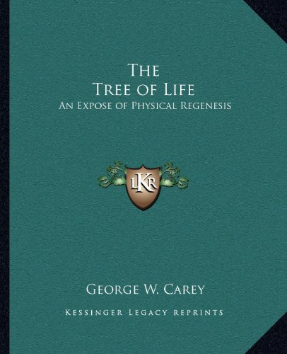 9781162629148: The Tree of Life: An Expose of Physical Regenesis