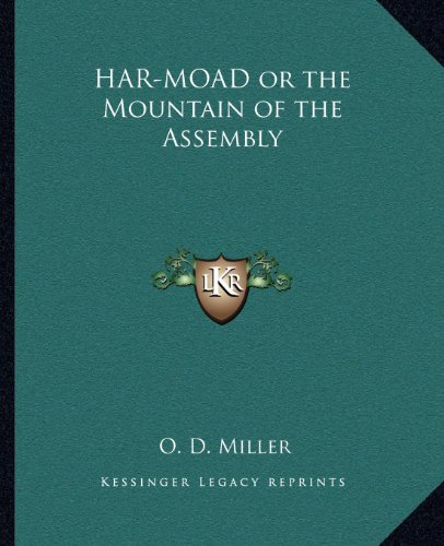 9781162629162: HAR-MOAD or the Mountain of the Assembly