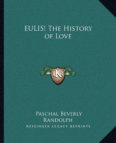 9781162629193: EULIS! The History of Love