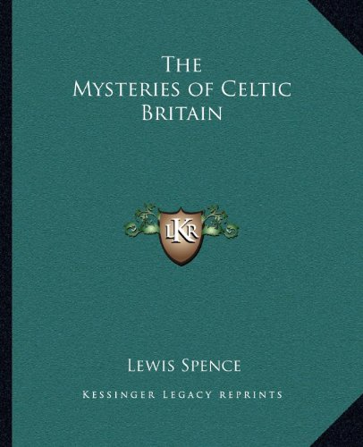 9781162629247: The Mysteries of Celtic Britain