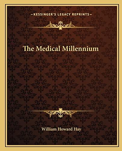 9781162629667: The Medical Millennium