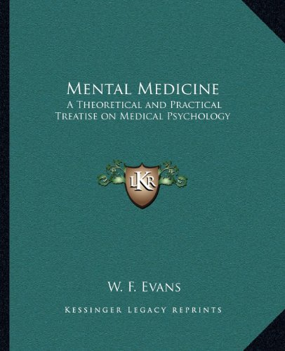 9781162630106: Mental Medicine: A Theoretical and Practical Treatise on Medical Psychology