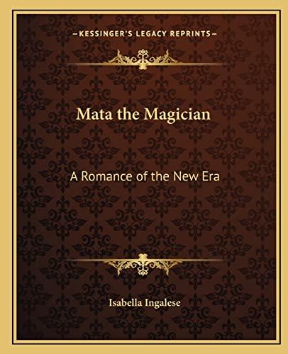 9781162630205: Mata the Magician: A Romance of the New Era