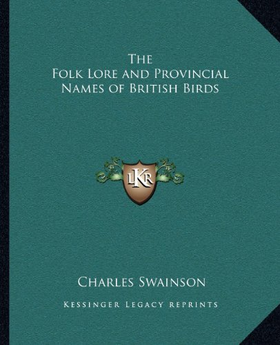 9781162630519: The Folk Lore and Provincial Names of British Birds