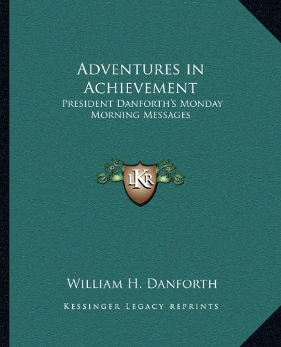 9781162630809: Adventures in Achievement: President Danforth's Monday Morning Messages