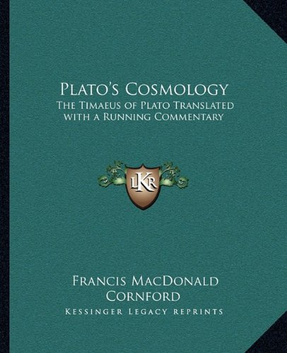 9781162630953: Plato's Cosmology: The Timaeus of Plato Translated with a Running Commentary