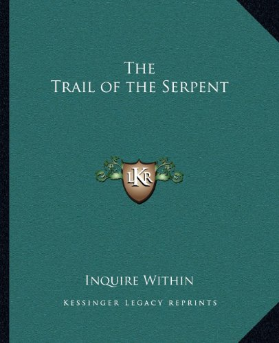 9781162631189: The Trail of the Serpent