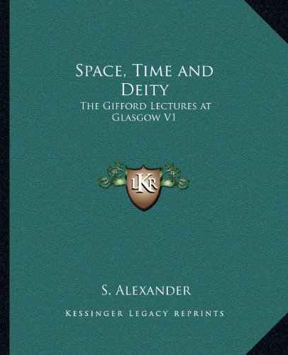 9781162631226: Space, Time and Deity: The Gifford Lectures at Glasgow V1