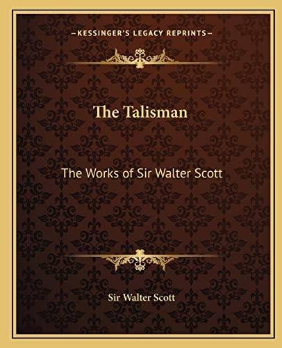 9781162631912: The Talisman: The Works of Sir Walter Scott