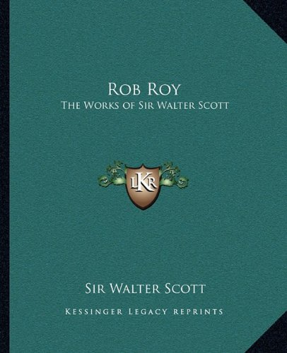 9781162632001: Rob Roy: The Works of Sir Walter Scott