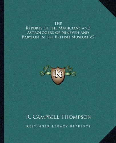 9781162632520: The Reports of the Magicians and Astrologers of Nineveh and Babylon in the British Museum V2