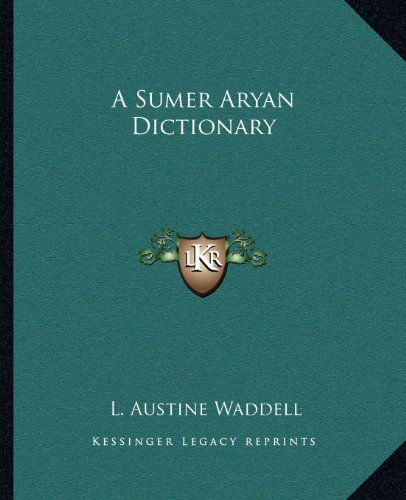 9781162632643: A Sumer Aryan Dictionary