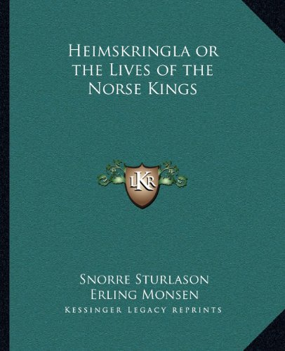 9781162632773: Heimskringla or the Lives of the Norse Kings