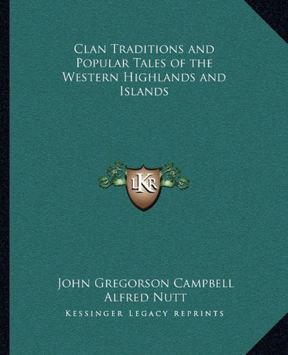 9781162633190: Clan Traditions and Popular Tales of the Western Highlands and Islands