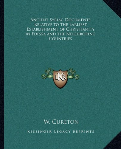 9781162633459: Ancient Syriac Documents Relative to the Earliest Establishment of Christianity in Edessa and the Neighboring Countries