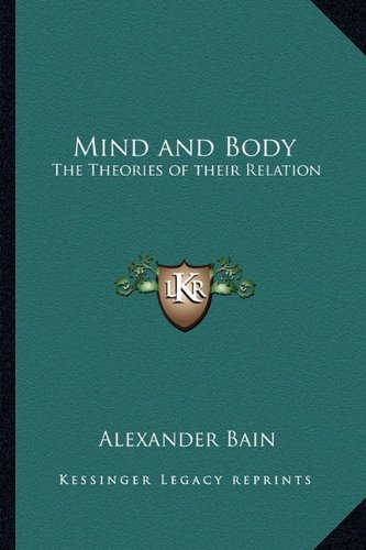 9781162634951: Mind and Body: The Theories of their Relation