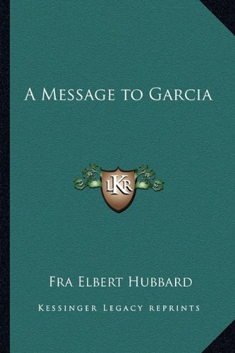 9781162636351: A Message to Garcia
