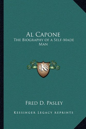 9781162636504: Al Capone: The Biography of a Self-Made Man