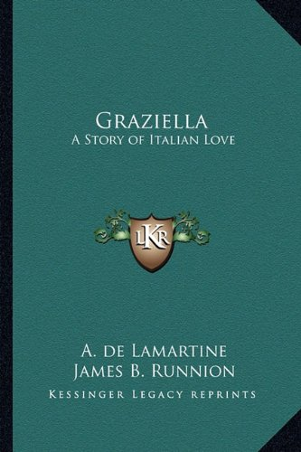 9781162636665: Graziella: A Story of Italian Love