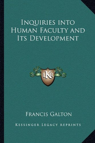 9781162636733: Inquiries into Human Faculty and Its Development