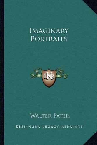 9781162638263: Imaginary Portraits
