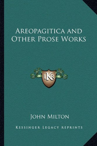 9781162638379: Areopagitica and Other Prose Works