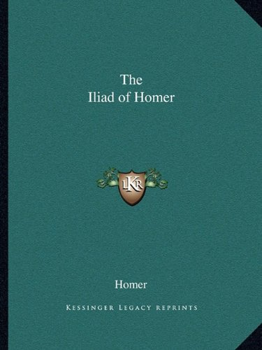 9781162638669: The Iliad of Homer