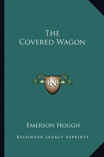 9781162639840: The Covered Wagon