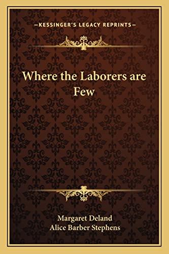 9781162640167: Where the Laborers are Few