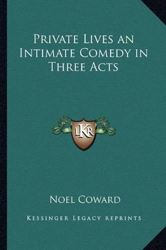 9781162641652: Private Lives an Intimate Comedy in Three Acts