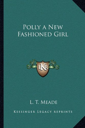 9781162646138: Polly a New Fashioned Girl