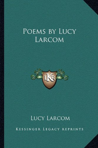 9781162647173: Poems by Lucy Larcom