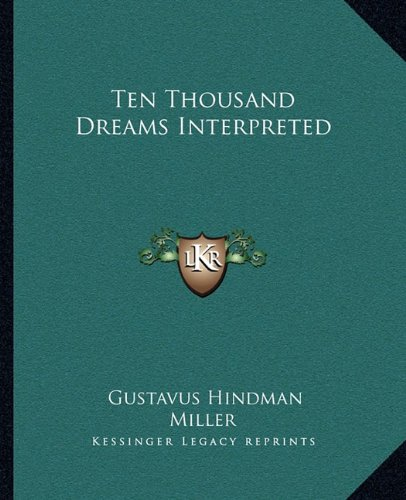 9781162647524: Ten Thousand Dreams Interpreted