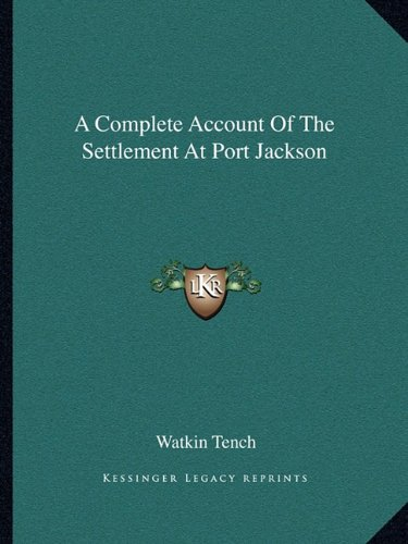 9781162648095: A Complete Account Of The Settlement At Port Jackson