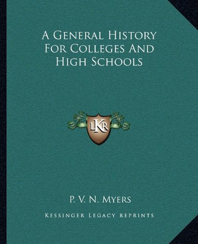 9781162648583: A General History For Colleges And High Schools
