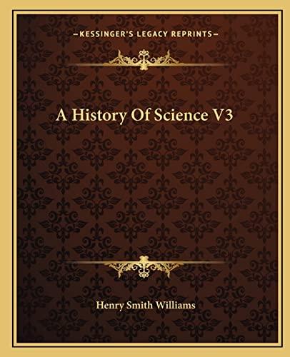 9781162648842: A History Of Science V3