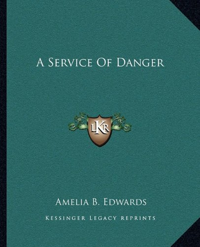 9781162650142: A Service Of Danger