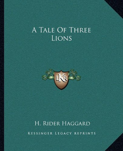 9781162650470: A Tale Of Three Lions