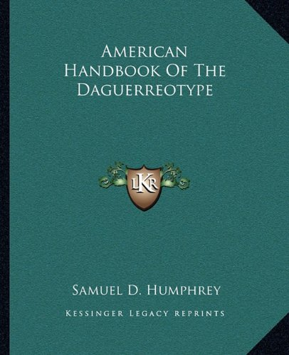9781162652276: American Handbook Of The Daguerreotype