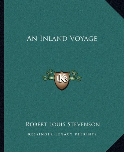 An Inland Voyage (9781162652924) by Robert Louis Stevenson