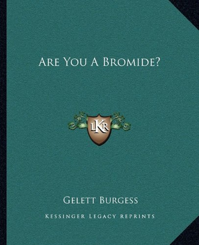 9781162653464: Are You A Bromide?
