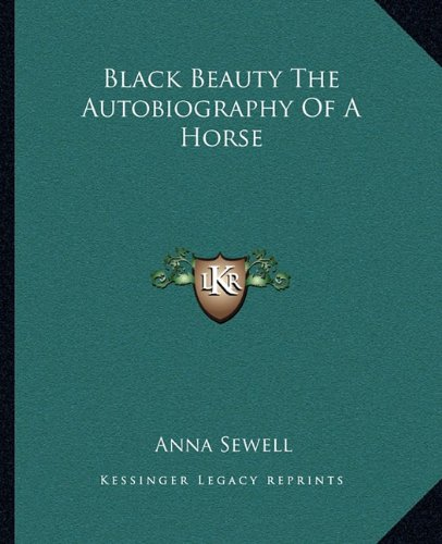 9781162655680: Black Beauty The Autobiography Of A Horse
