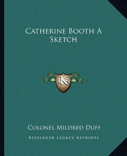 Catherine Booth A Sketch Duff, Colonel Mildred