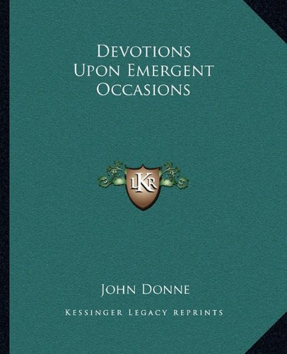 9781162659725: Devotions Upon Emergent Occasions